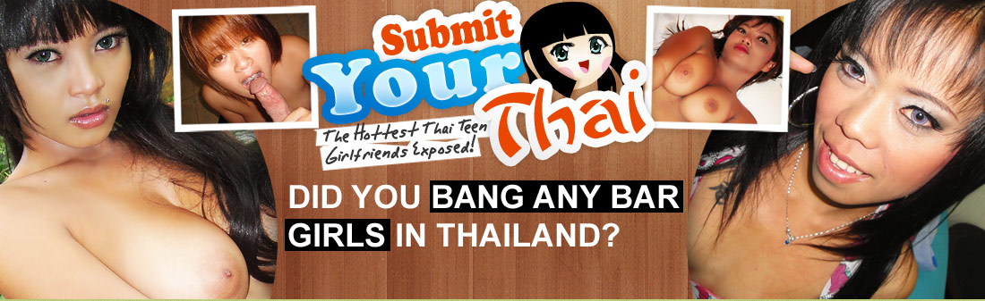 Do we have your gf? Submit Your Thai